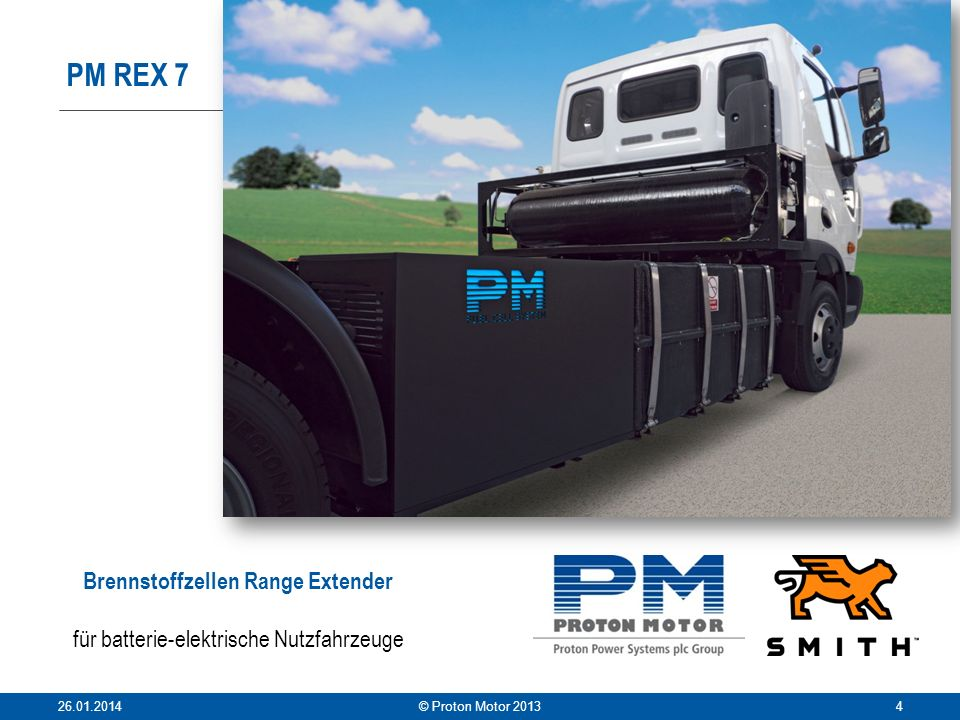 PM REX 7 26.01.2014© Proton Motor 20134 Brennstoffzellen Range Extender für batterie-elektrische Nutzfahrzeuge
