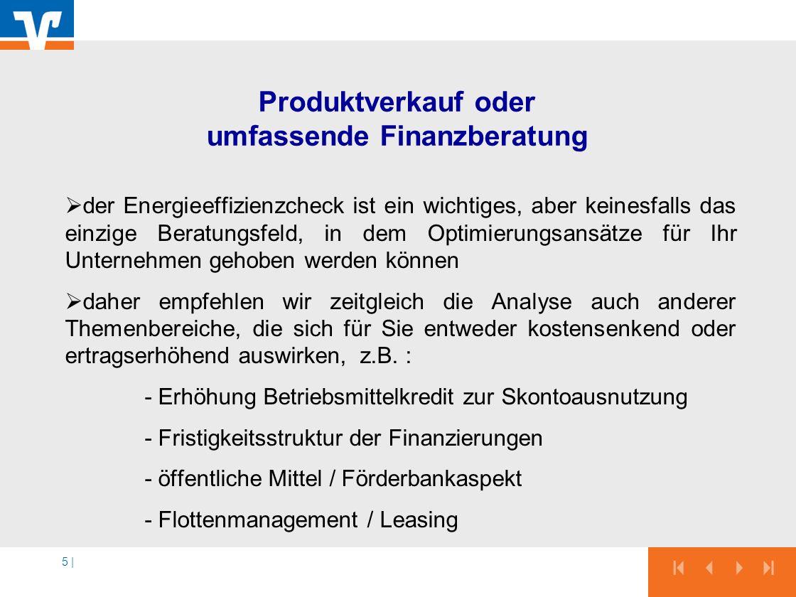 5 | Produktverkauf oder umfassende Finanzberatung der Energieeffizienzcheck ist ein wichtiges, aber keinesfalls das einzige Beratungsfeld, in dem Opti
