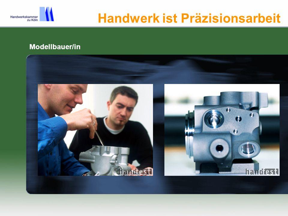 Handwerk ist Präzisionsarbeit Modellbauer/in