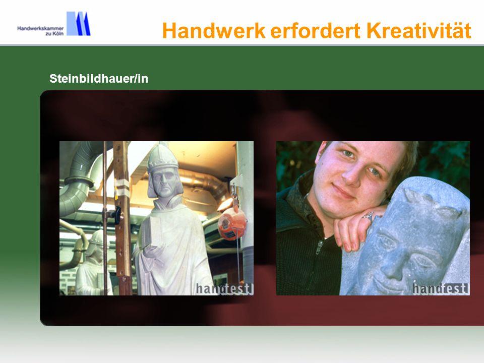 Handwerk erfordert Kreativität Steinbildhauer/in