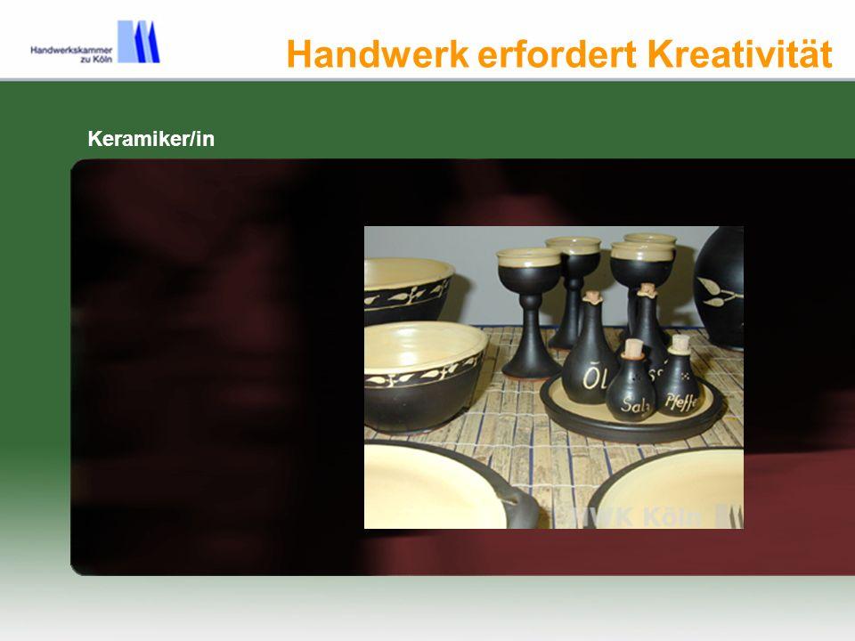 Handwerk erfordert Kreativität Keramiker/in