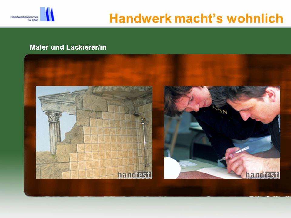 Handwerk machts wohnlich Maler und Lackierer/in