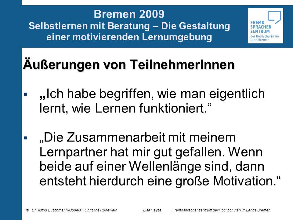 Bremen 2009 Selbstlernen mit Beratung – Die Gestaltung einer motivierenden Lernumgebung © Dr. Astrid Buschmann-GöbelsChristine RodewaldLisa HeyseFremd