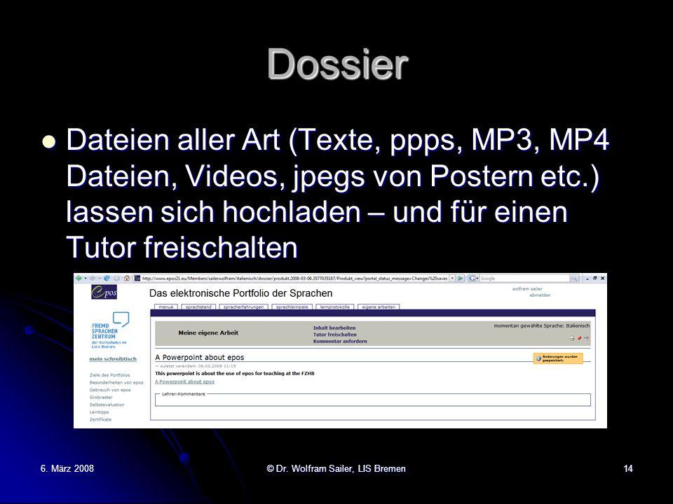 Dossier Dateien aller Art (Texte, ppps, MP3, MP4 Dateien, Videos, jpegs von Postern etc.) lassen sich hochladen – und für einen Tutor freischalten Dat