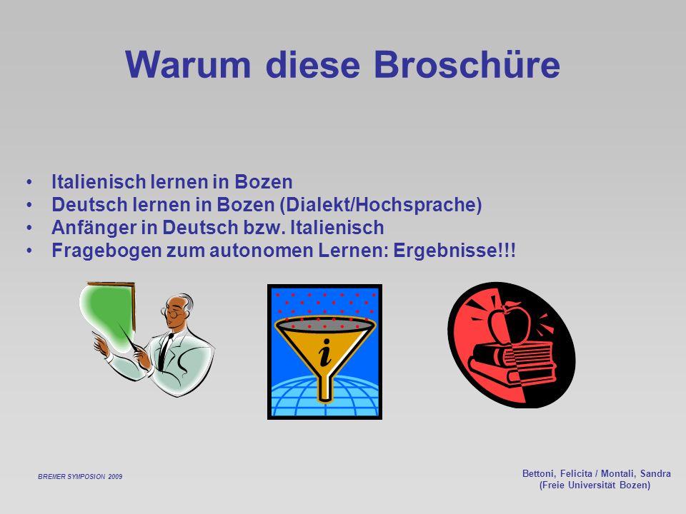 Bettoni, Felicita / Montali, Sandra (Freie Universität Bozen) Warum diese Broschüre Italienisch lernen in Bozen Deutsch lernen in Bozen (Dialekt/Hochsprache) Anfänger in Deutsch bzw.