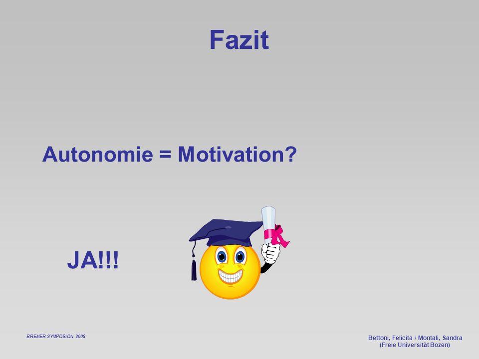 Bettoni, Felicita / Montali, Sandra (Freie Universität Bozen) Fazit Autonomie = Motivation.