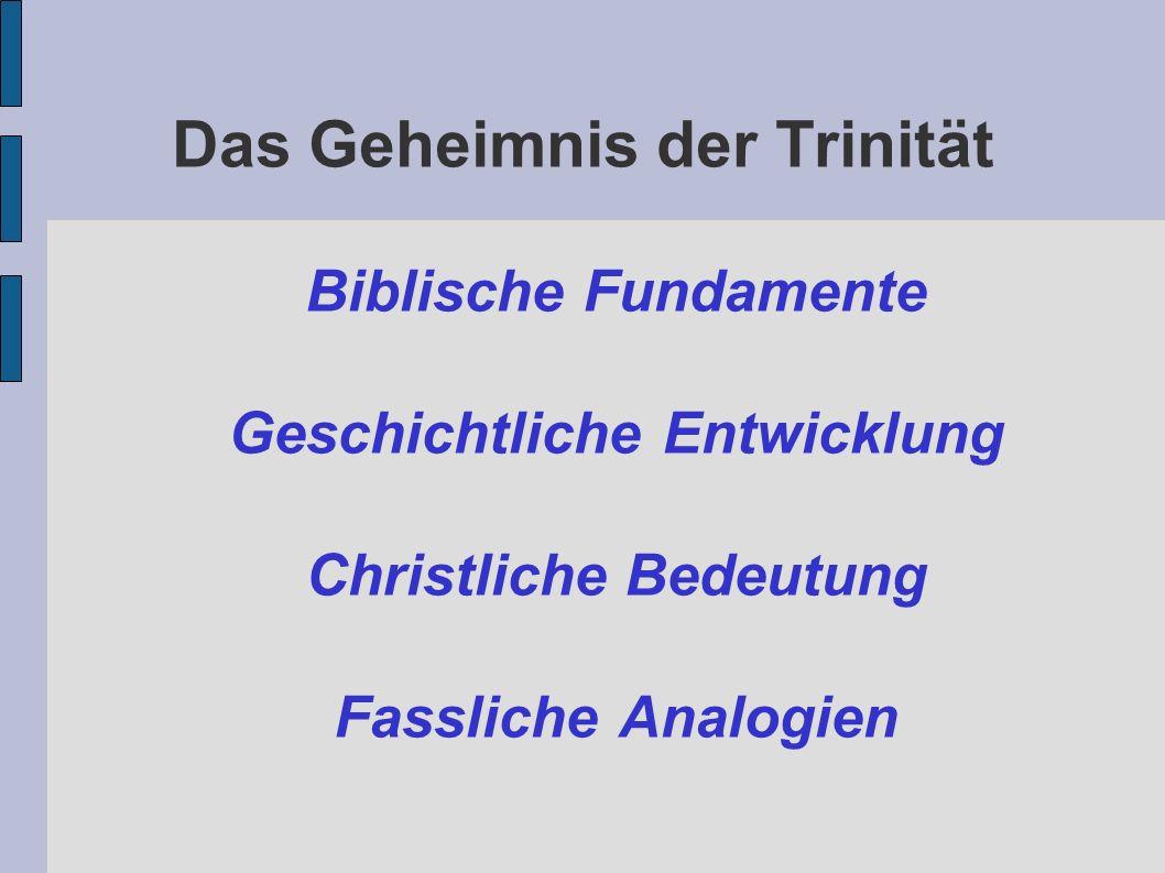 Das Geheimnis der Trinität Biblische Fundamente Geschichtliche Entwicklung Christliche Bedeutung Fassliche Analogien