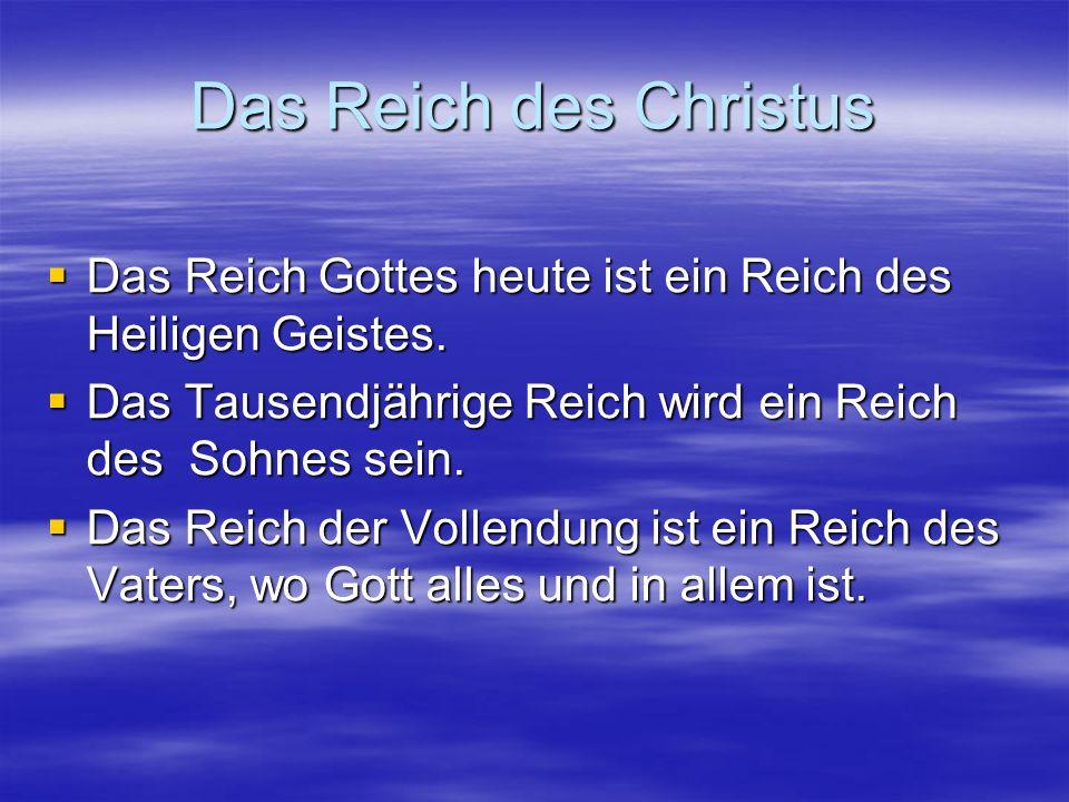 Das Reich des Christus Das Reich Gottes heute ist ein Reich des Heiligen Geistes. Das Reich Gottes heute ist ein Reich des Heiligen Geistes. Das Tause