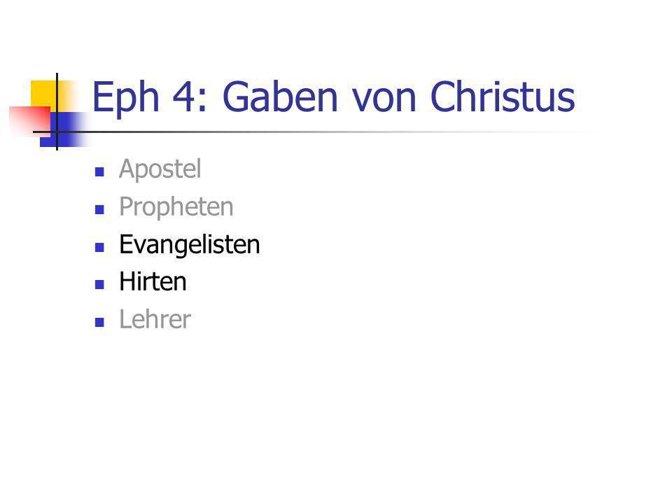 Eph 4: Gaben von Christus Apostel Propheten Evangelisten Hirten Lehrer