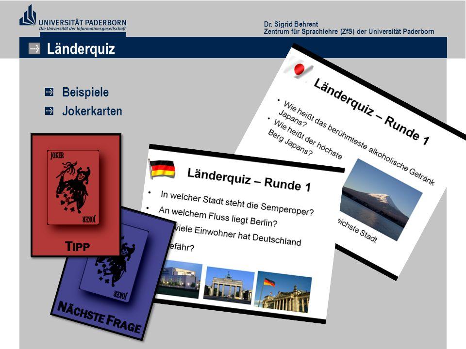 Dr. Sigrid Behrent Zentrum für Sprachlehre (ZfS) der Universität Paderborn Länderquiz Beispiele Jokerkarten