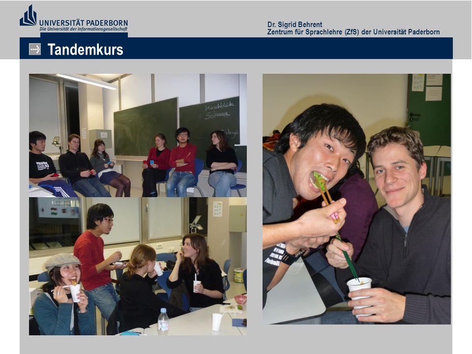 Dr. Sigrid Behrent Zentrum für Sprachlehre (ZfS) der Universität Paderborn Tandemkurs