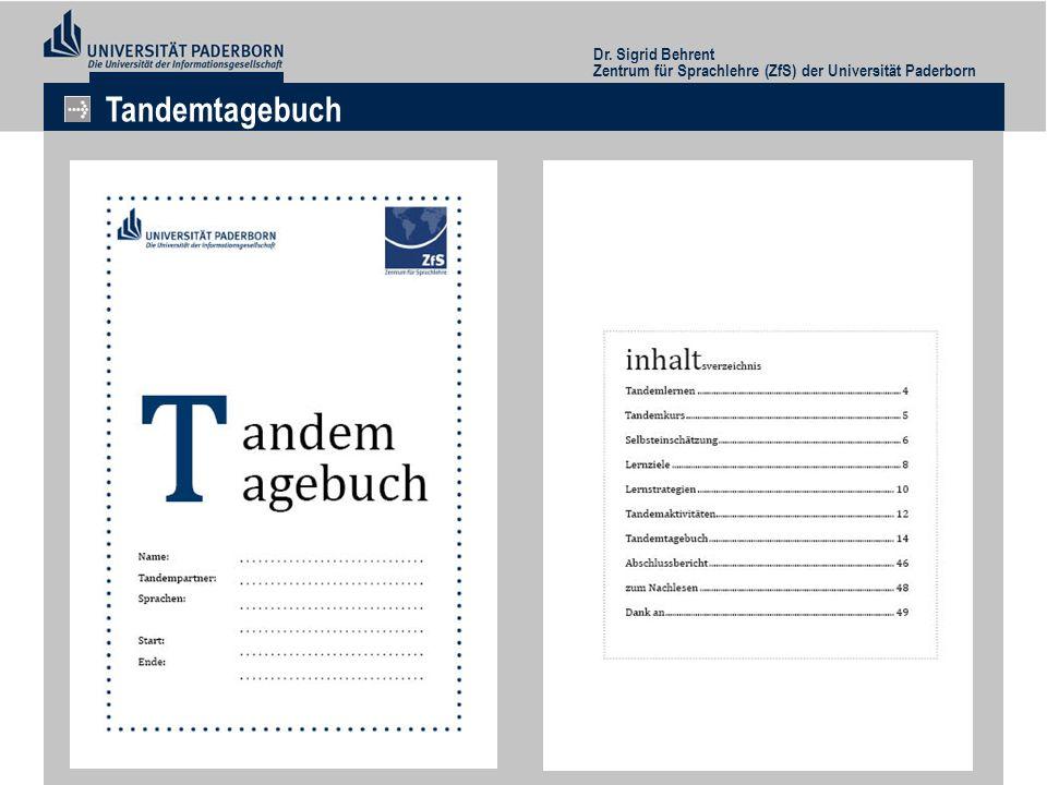 Dr. Sigrid Behrent Zentrum für Sprachlehre (ZfS) der Universität Paderborn Tandemtagebuch