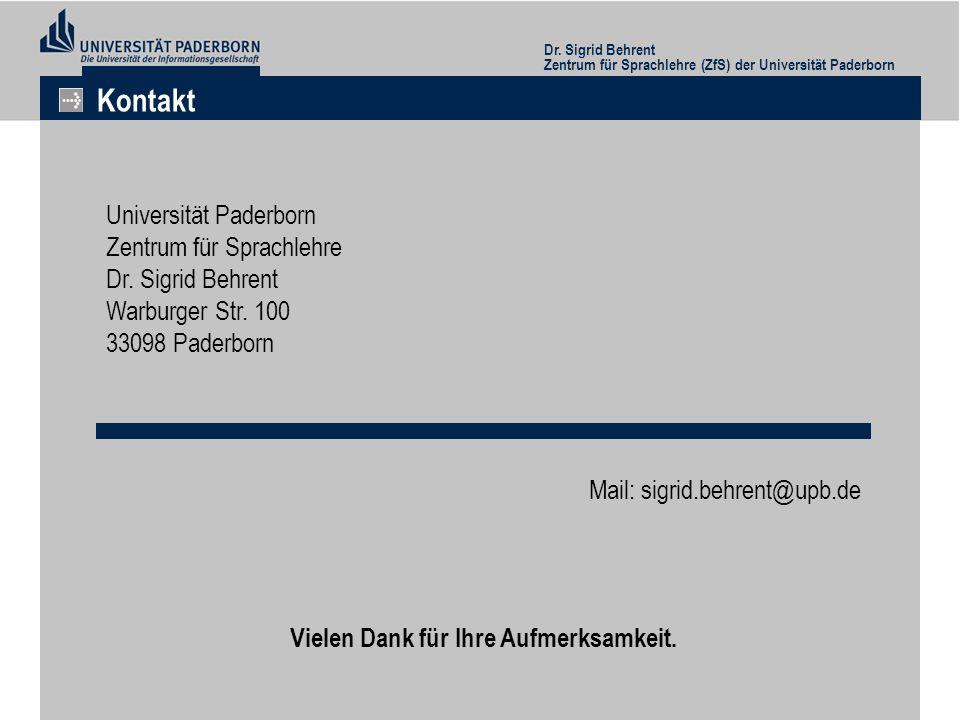 Dr. Sigrid Behrent Zentrum für Sprachlehre (ZfS) der Universität Paderborn Kontakt Universität Paderborn Zentrum für Sprachlehre Dr. Sigrid Behrent Wa