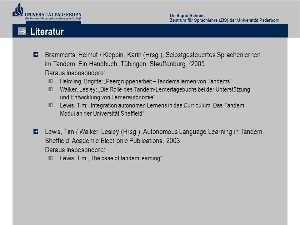 Dr. Sigrid Behrent Zentrum für Sprachlehre (ZfS) der Universität Paderborn Literatur Brammerts, Helmut / Kleppin, Karin (Hrsg.), Selbstgesteuertes Spr