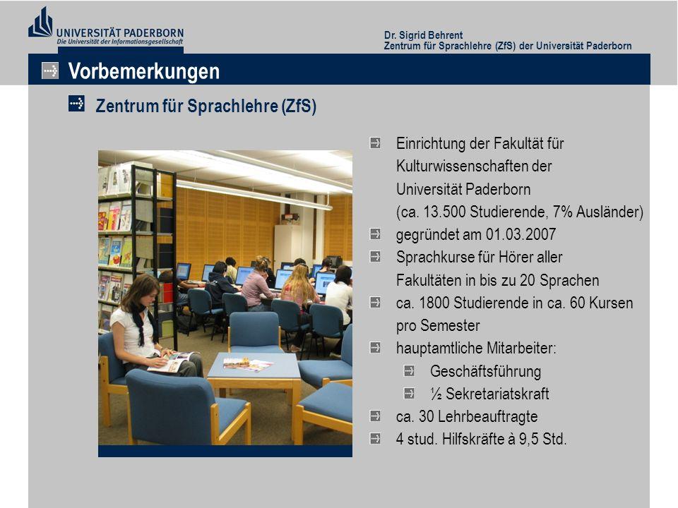 Einrichtung der Fakultät für Kulturwissenschaften der Universität Paderborn (ca. 13.500 Studierende, 7% Ausländer) gegründet am 01.03.2007 Sprachkurse