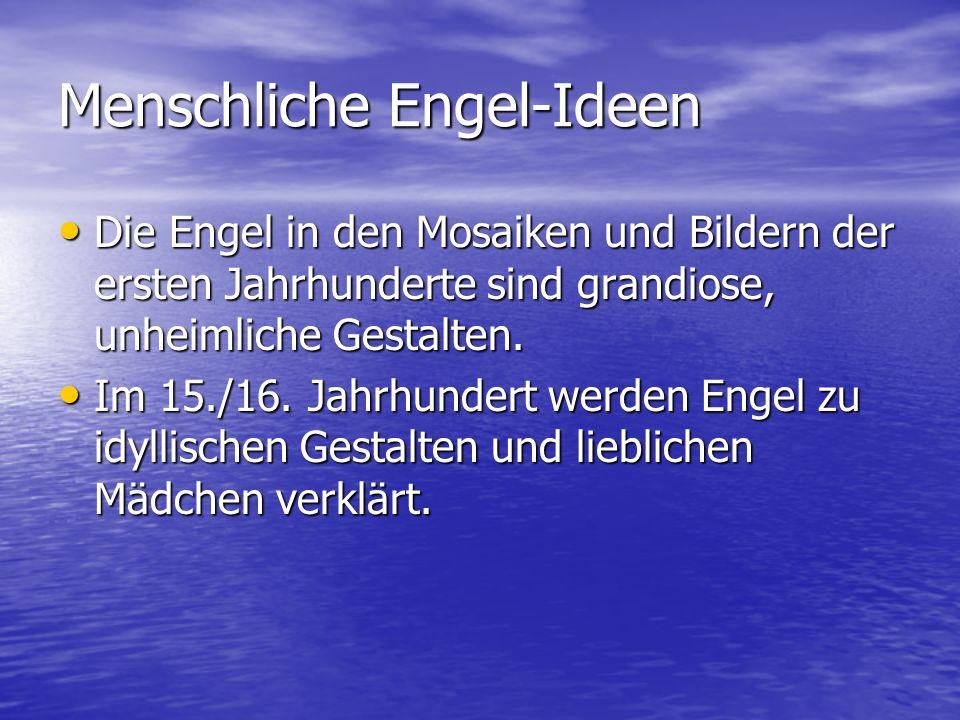 Menschliche Engel-Ideen Die Engel in den Mosaiken und Bildern der ersten Jahrhunderte sind grandiose, unheimliche Gestalten. Die Engel in den Mosaiken