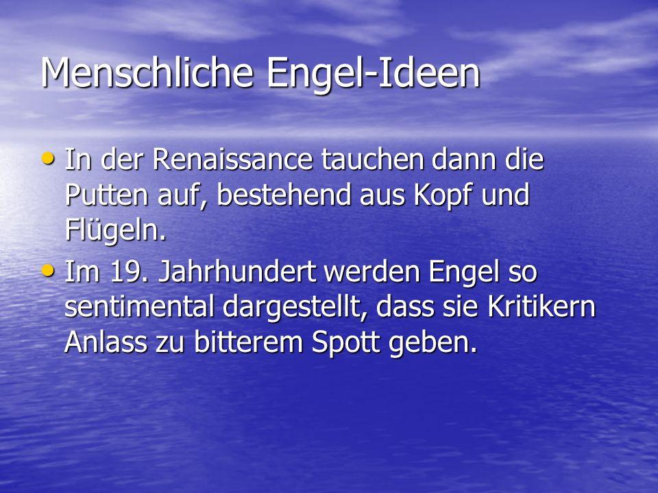 Menschliche Engel-Ideen In der Renaissance tauchen dann die Putten auf, bestehend aus Kopf und Flügeln. In der Renaissance tauchen dann die Putten auf