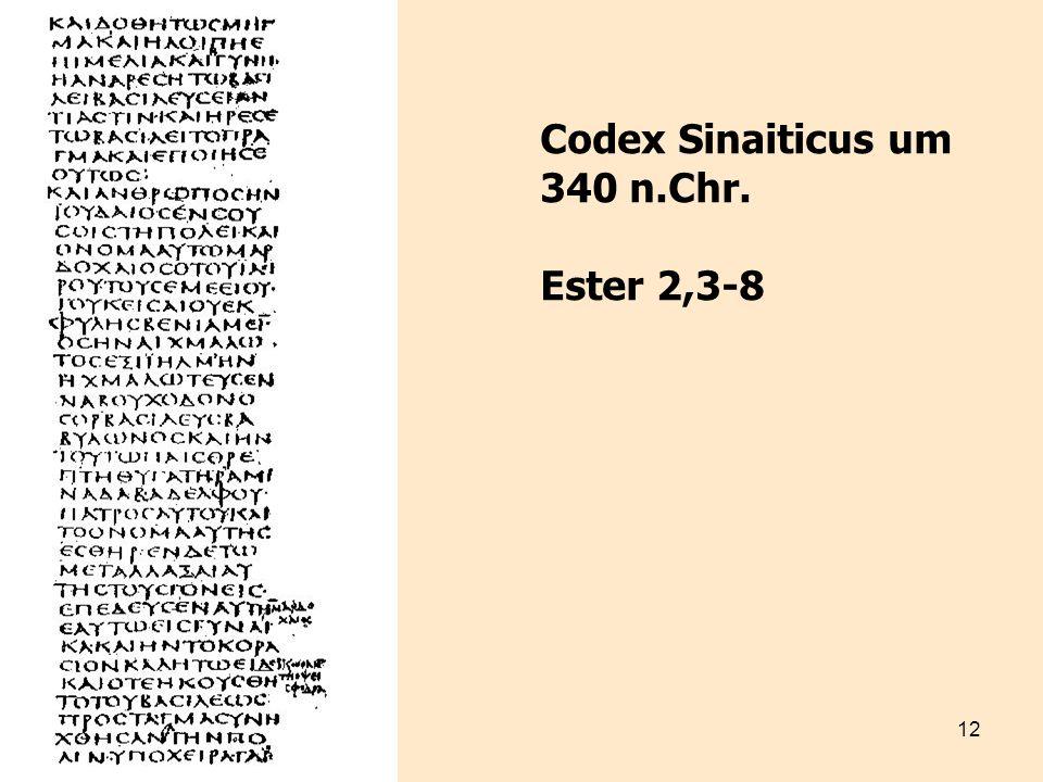 12 Codex Sinaiticus um 340 n.Chr. Ester 2,3-8