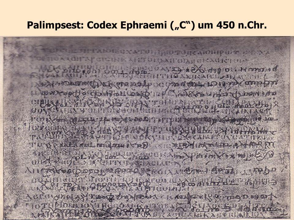 14 Palimpsest: Codex Ephraemi (C) um 450 n.Chr.