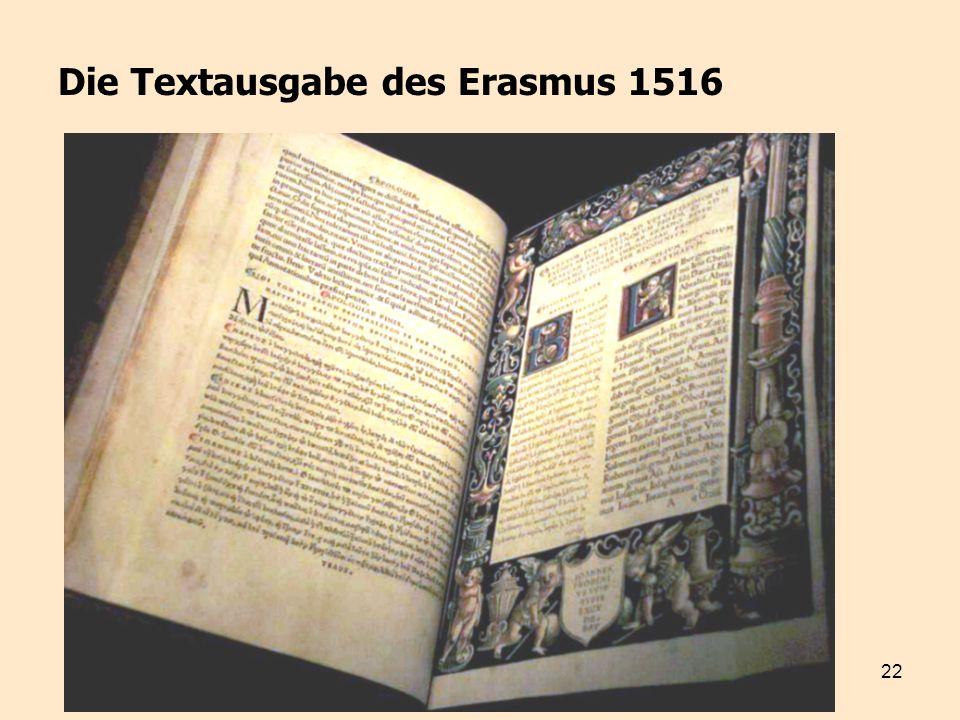 22 Die Textausgabe des Erasmus 1516