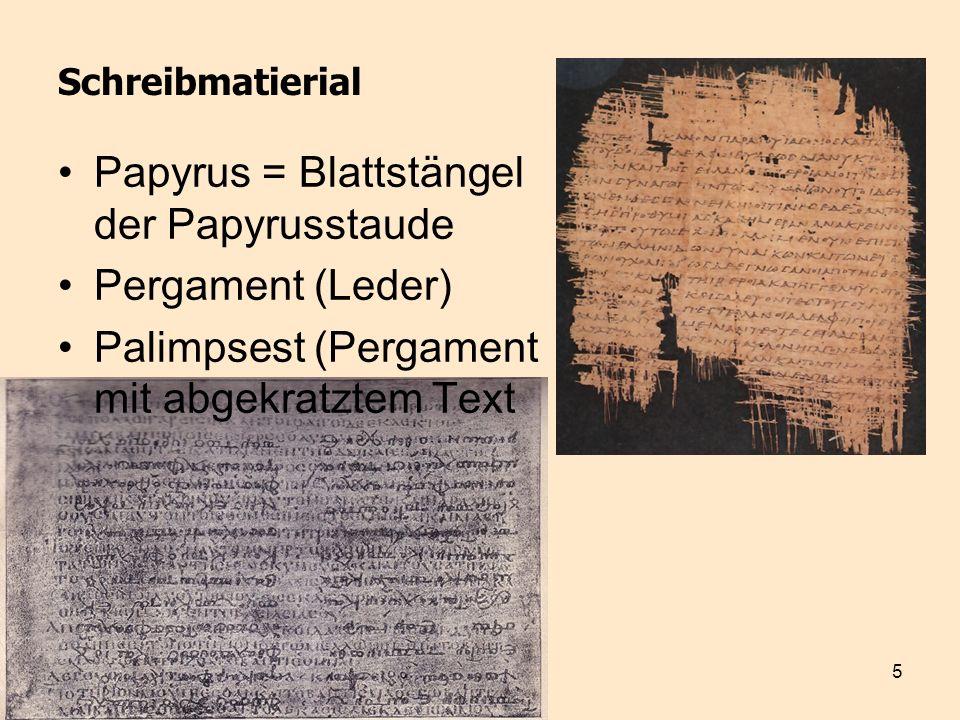 6 Schreibtechnik: Form Schriftrolle (bis heute von Juden verwendet) Kodex (etwa seit 68 n.Chr.