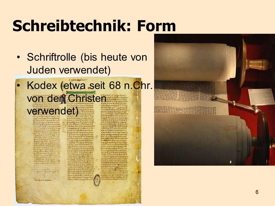 7 Schreibtechnik: Buchstaben Majuskeln (Unzialen) = Großschrift (in ntl.