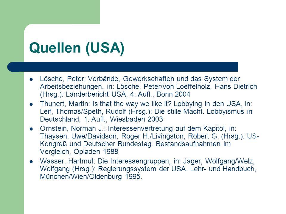 Quellen (USA) Lösche, Peter: Verbände, Gewerkschaften und das System der Arbeitsbeziehungen, in: Lösche, Peter/von Loeffelholz, Hans Dietrich (Hrsg.):