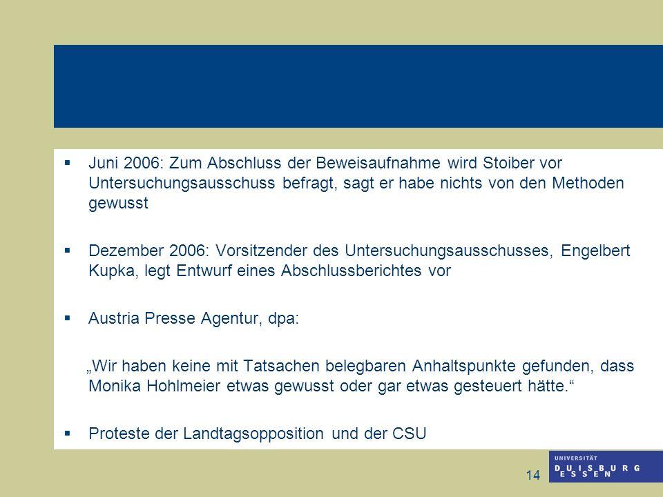 14 Juni 2006: Zum Abschluss der Beweisaufnahme wird Stoiber vor Untersuchungsausschuss befragt, sagt er habe nichts von den Methoden gewusst Dezember