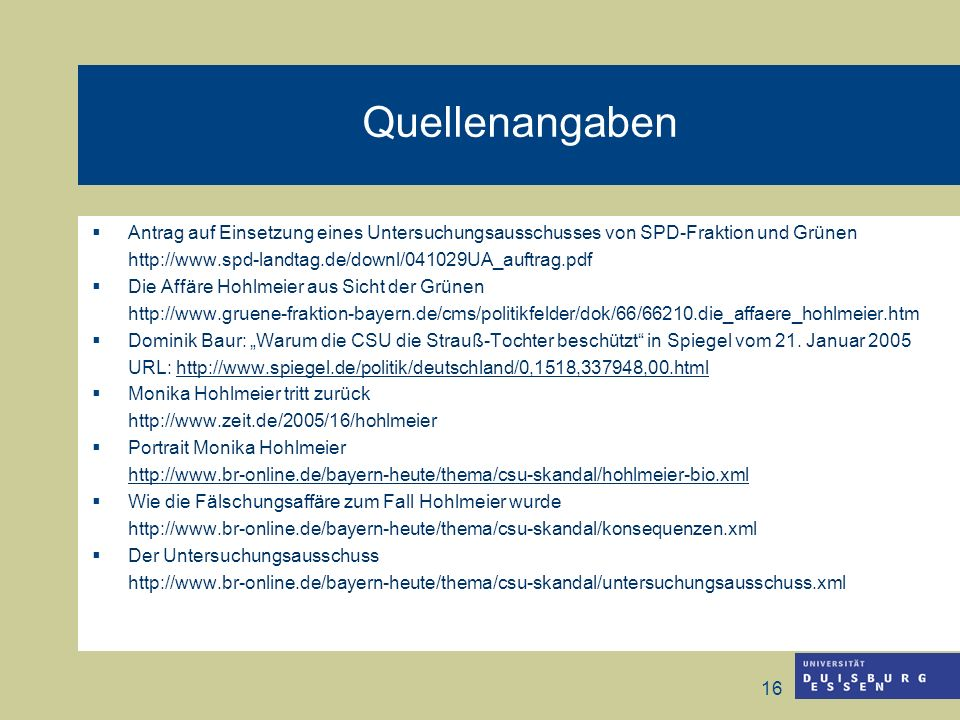 16 Quellenangaben Antrag auf Einsetzung eines Untersuchungsausschusses von SPD-Fraktion und Grünen http://www.spd-landtag.de/downl/041029UA_auftrag.pd