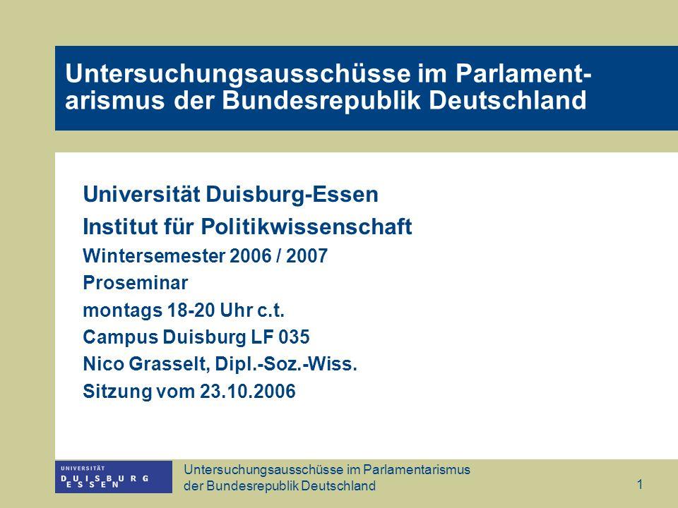 Untersuchungsausschüsse im Parlamentarismus der Bundesrepublik Deutschland 1 Untersuchungsausschüsse im Parlament- arismus der Bundesrepublik Deutschl