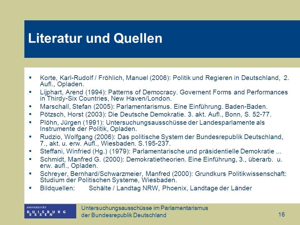 Untersuchungsausschüsse im Parlamentarismus der Bundesrepublik Deutschland 16 Korte, Karl-Rudolf / Fröhlich, Manuel (2006): Politik und Regieren in De