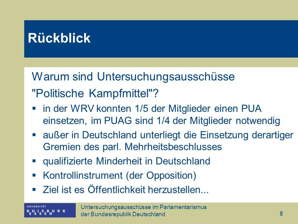 Untersuchungsausschüsse im Parlamentarismus der Bundesrepublik Deutschland 8 Rückblick Warum sind Untersuchungsausschüsse