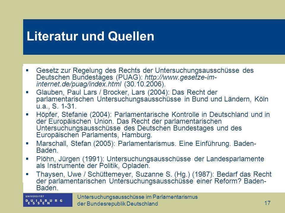 Untersuchungsausschüsse im Parlamentarismus der Bundesrepublik Deutschland 17 Gesetz zur Regelung des Rechts der Untersuchungsausschüsse des Deutschen