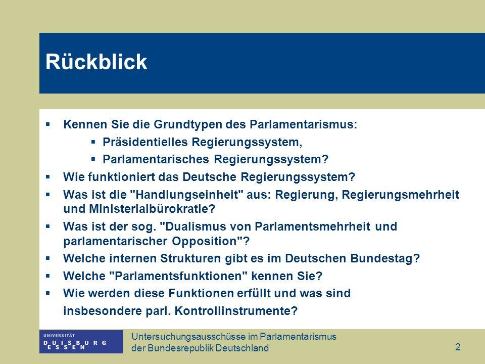Untersuchungsausschüsse im Parlamentarismus der Bundesrepublik Deutschland 2 Rückblick Kennen Sie die Grundtypen des Parlamentarismus: Präsidentielles