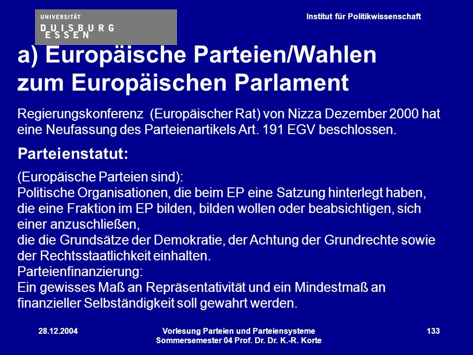 Institut für Politikwissenschaft 28.12.2004Vorlesung Parteien und Parteiensysteme Sommersemester 04 Prof. Dr. Dr. K.-R. Korte 133 Regierungskonferenz