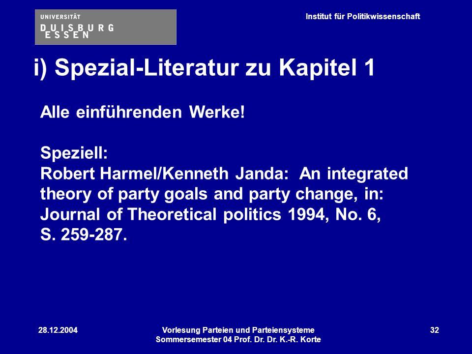 Institut für Politikwissenschaft 28.12.2004Vorlesung Parteien und Parteiensysteme Sommersemester 04 Prof. Dr. Dr. K.-R. Korte 32 i) Spezial-Literatur