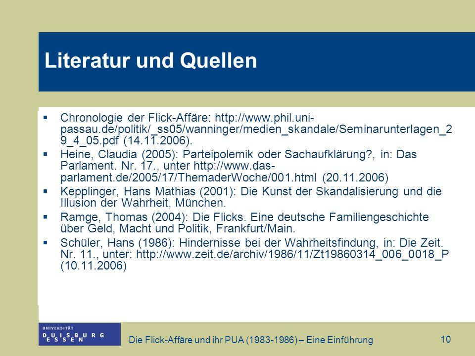 Die Flick-Affäre und ihr PUA (1983-1986) – Eine Einführung 10 Chronologie der Flick-Affäre: http://www.phil.uni- passau.de/politik/_ss05/wanninger/med