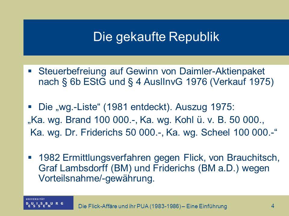 Die Flick-Affäre und ihr PUA (1983-1986) – Eine Einführung 4 Die gekaufte Republik Steuerbefreiung auf Gewinn von Daimler-Aktienpaket nach § 6b EStG u