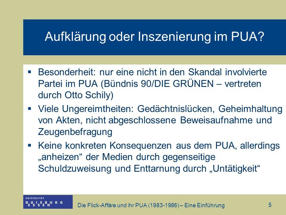Die Flick-Affäre und ihr PUA (1983-1986) – Eine Einführung 6 Über die Rolle der Medien Keine Skandalisierung bis 1981 (mehr als 6 Jahre nach Entdeckung der EU-Machenschaften) Neue Rhein Zeitung berichtet im Dezember erstmals über den Verdacht der Korruption.