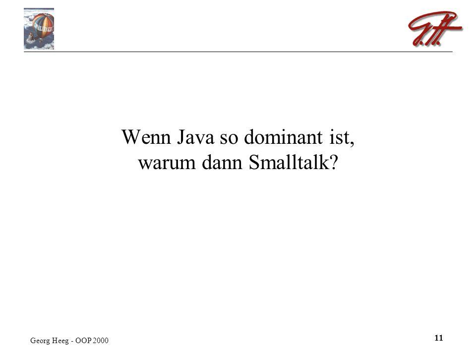Georg Heeg - OOP 2000 11 Wenn Java so dominant ist, warum dann Smalltalk