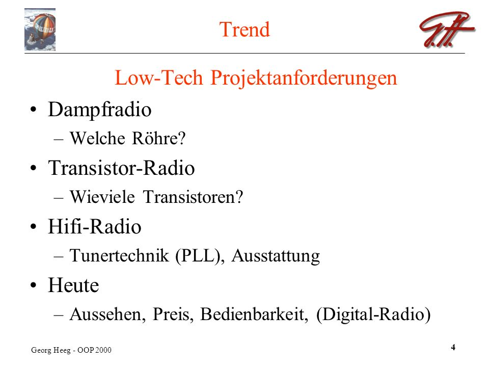 Georg Heeg - OOP 2000 4 Trend Low-Tech Projektanforderungen Dampfradio –Welche Röhre.