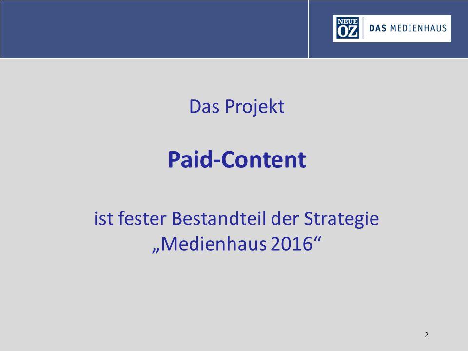 2 Das Projekt Paid-Content ist fester Bestandteil der Strategie Medienhaus 2016