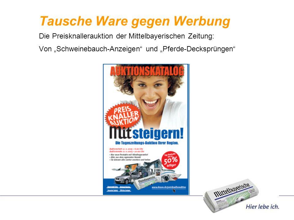 Tausche Ware gegen Werbung Die Preisknallerauktion der Mittelbayerischen Zeitung: Von Schweinebauch-Anzeigen und Pferde-Decksprüngen