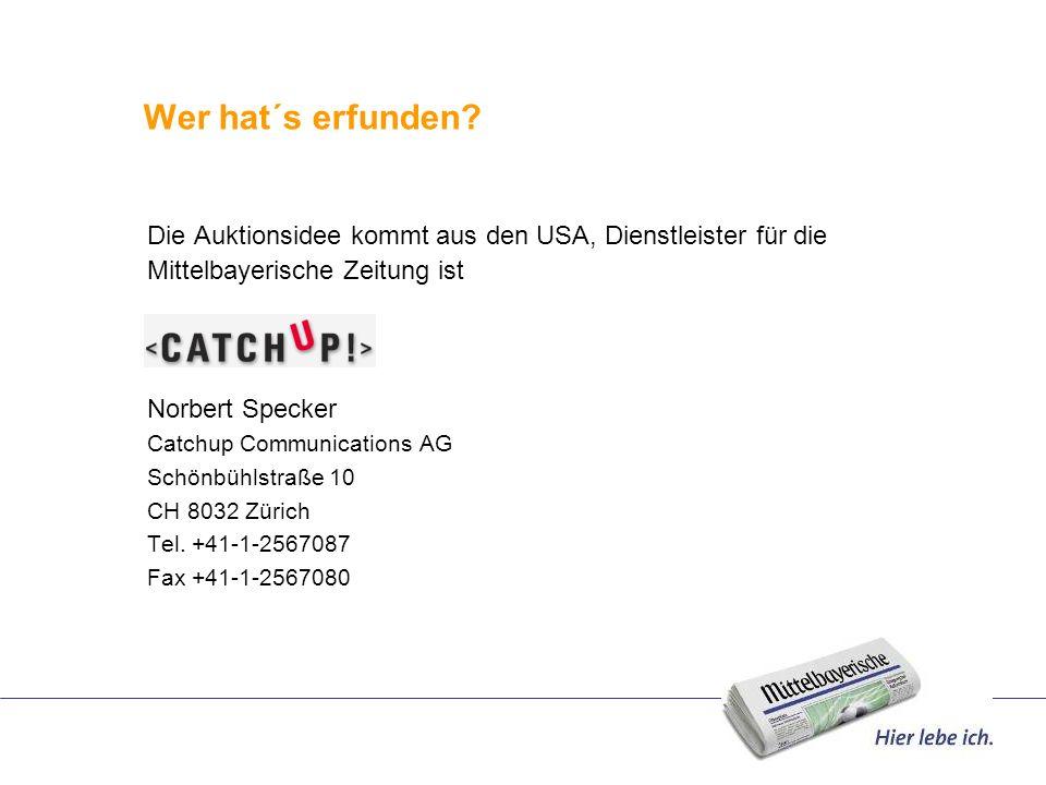 Wer hat´s erfunden? Die Auktionsidee kommt aus den USA, Dienstleister für die Mittelbayerische Zeitung ist Norbert Specker Catchup Communications AG S