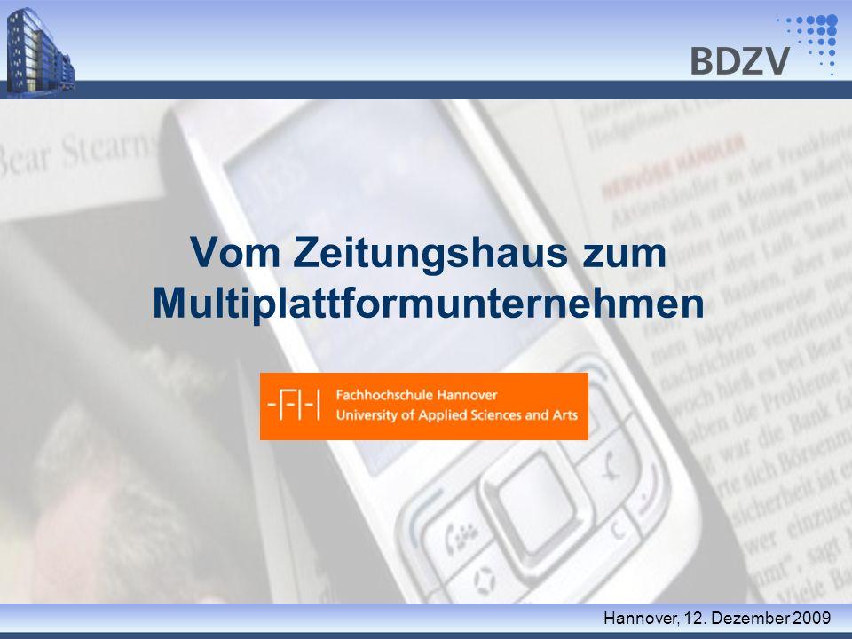Vom Zeitungshaus zum Multiplattformunternehmen Hannover, 12. Dezember 2009