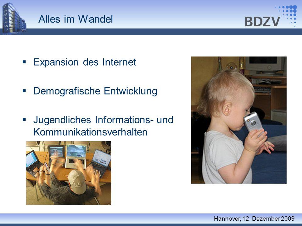 Alles im Wandel Expansion des Internet Demografische Entwicklung Jugendliches Informations- und Kommunikationsverhalten Hannover, 12. Dezember 2009