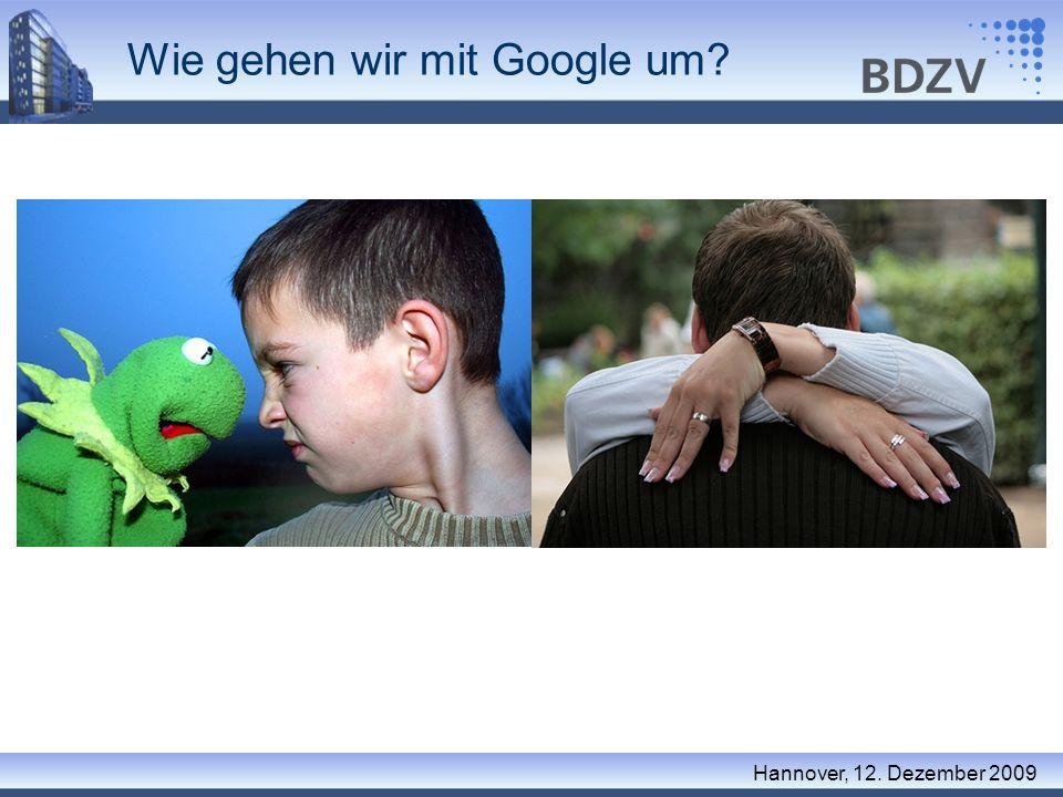 Wie gehen wir mit Google um? Hannover, 12. Dezember 2009