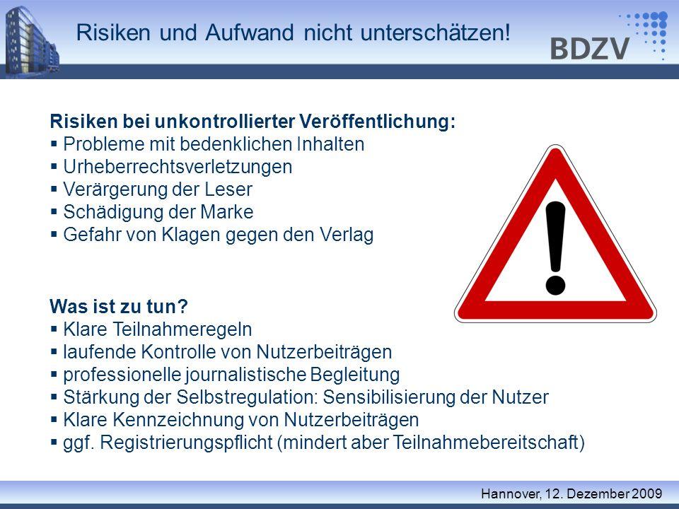 Risiken und Aufwand nicht unterschätzen! Hannover, 12. Dezember 2009 Risiken bei unkontrollierter Veröffentlichung: Probleme mit bedenklichen Inhalten
