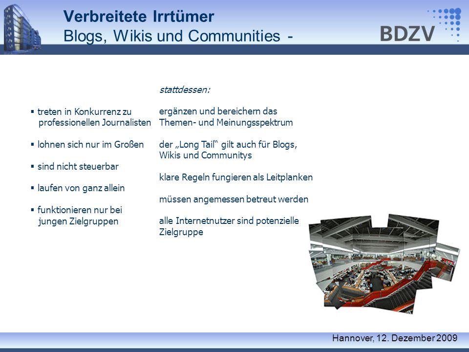 Verbreitete Irrtümer Blogs, Wikis und Communities - Hannover, 12. Dezember 2009 treten in Konkurrenz zu professionellen Journalisten lohnen sich nur i