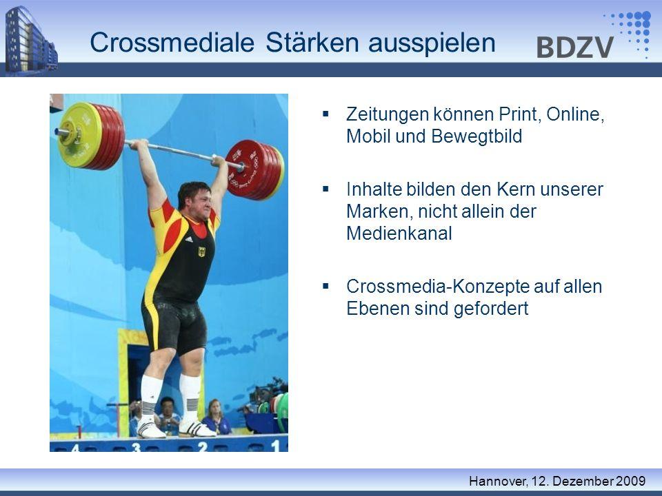 Crossmediale Stärken ausspielen Hannover, 12. Dezember 2009 Zeitungen können Print, Online, Mobil und Bewegtbild Inhalte bilden den Kern unserer Marke